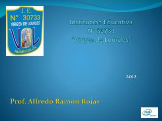 "Institución Educativa N° 30733 ""Virgen  de Lourdes"""