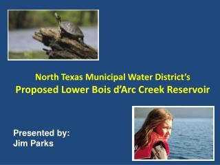 North Texas Municipal Water District's Proposed Lower Bois d'Arc Creek Reservoir