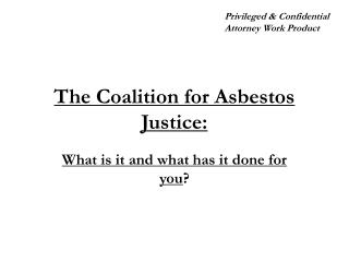 The Coalition for Asbestos Justice: