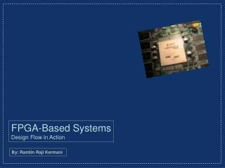 FPGA-Based Systems Design Flow in Action