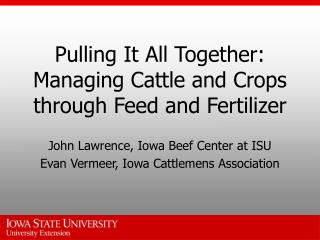 Pulling It All Together:  Managing Cattle and Crops through Feed and Fertilizer