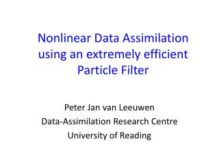 Nonlinear Data Assimilation  using an extremely efficient  Particle Filter