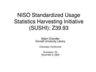 NISO Standardized Usage Statistics Harvesting Initiative (SUSHI): Z39.93