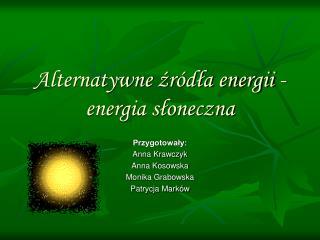 Alternatywne źródła energii - energia słoneczna