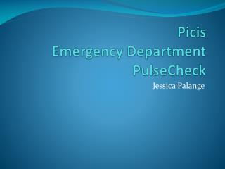 Picis  Emergency Department PulseCheck