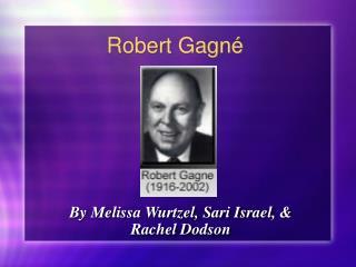 Robert Gagn é