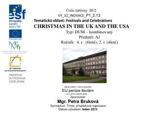 Číslo šablony: III/2 VY_32_INOVACE_ P1 _ 2.13 Tematická oblast: Festivals and Celebrations
