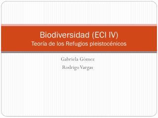 Biodiversidad (ECI IV)  Teoría de los Refugios  pleistocénicos