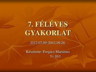 7. FÉLÉVES GYAKORLAT