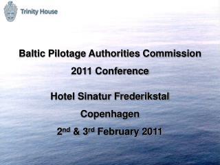 Baltic Pilotage Authorities Commission 2011 Conference Hotel Sinatur Frederikstal   Copenhagen