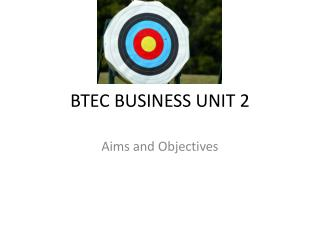 BTEC  BUSINESS UNIT 2