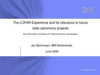 Jan Blommaart, IBM Netherlands. June 2006