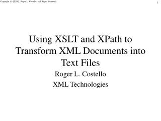 Using XSLT and XPath to Transform XML Documents into Text Files