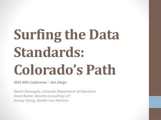 Surfing the Data Standards: Colorado's Path