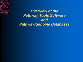 Overview of the  Pathway Tools Software  and  Pathway