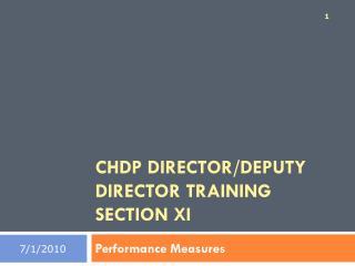 CHDP DIRECTOR/DEPUTY DIRECTOR TRAINING  SECTION XI