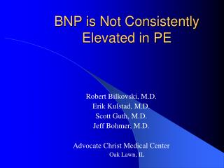 BNP is Not Consistently Elevated in PE