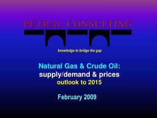 Natural Gas & Crude Oil: supply/demand & prices outlook to 2015