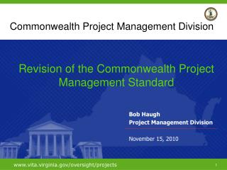 Bob Haugh Project Management Division November 15, 2010