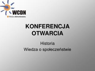 KONFERENCJA OTWARCIA