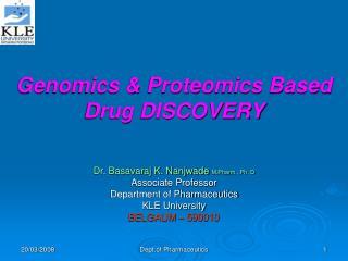 Genomics  Proteomics Based Drug DISCOVERY