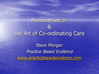 Personalisation  & the Art of Co-ordinating Care