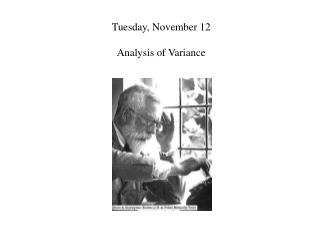 Tuesday, November 12 Analysis of Variance