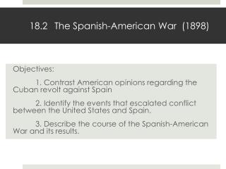 18.2	 The Spanish-American War  (1898)