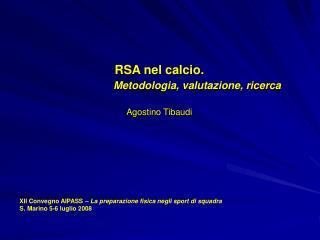 RSA nel calcio.   Metodologia, valutazione, ricerca Agostino Tibaudi