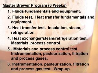 Master Brewer Program (6 Weeks) Fluids fundamentals and equipment.