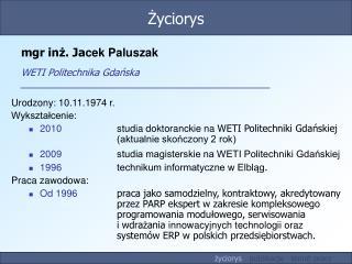 mgr inż. Ja cek Paluszak WETI Politechnika Gdańska