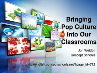 Bringing Pop Culture into Our Classrooms
