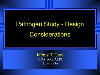 Pathogen Study - Design Considerations