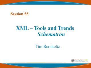 XML – Tools and Trends Schematron