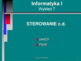 Informatyka I Wykład 7