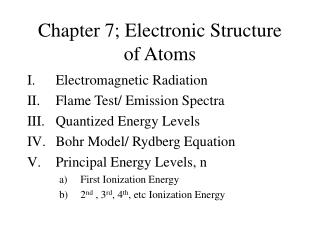 Chapter 7; Electronic Structure  of Atoms