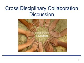 Cross Disciplinary Collaboration Discussion