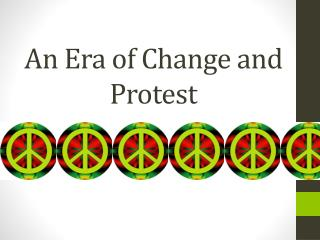 An Era of Change and Protest