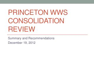 Princeton WWS  Consolidation Review