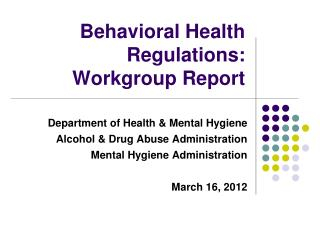 Behavioral Health Regulations: Workgroup Report