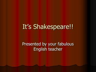 It's Shakespeare!!