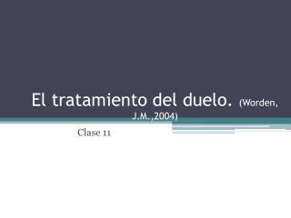 El tratamiento del duelo.  (Worden, J.M.,2004)