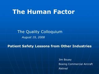 The Quality Colloquium August 19, 2008