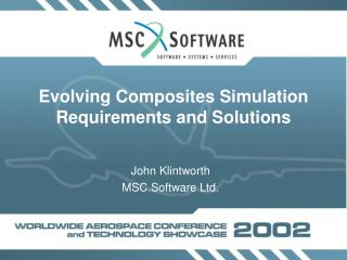 Evolving Composites Simulation Requirements and Solutions