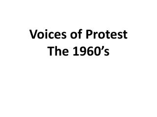 Voices of Protest The 1960's