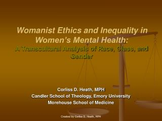 Womanist Ethics and Inequality in Women s Mental Health: A Transcultural Analysis of Race, Class, and Gender