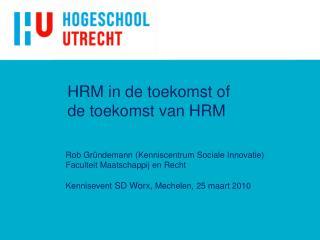 HRM in de toekomst of  de toekomst van HRM