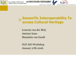 SemanTic Interoperability To access Cultural Heritage