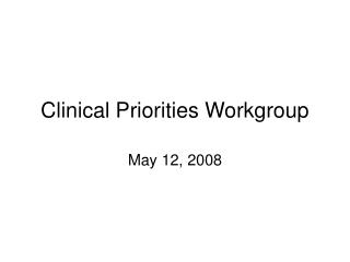 Clinical Priorities Workgroup