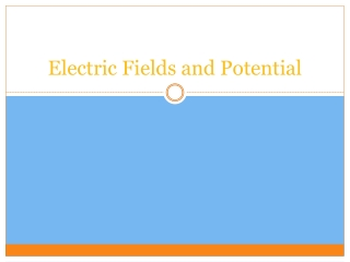Electric Fields and Potential